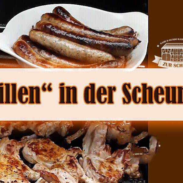 """""""Chillen und Grillen"""" in der Scheune – jetzt NEU! Chill-undGrill@Home!"""
