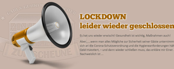 LOCKDOWN – leider wieder geschlossen!