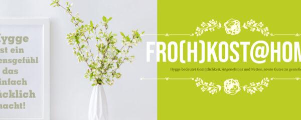 """Fro(h)kost@home – """"Hygge"""" für Zuhause"""